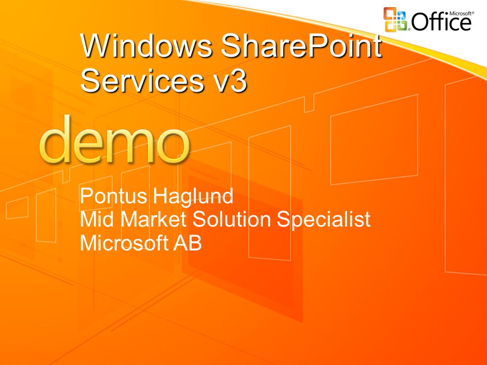 Windows SharePoint Services v3 Pontus Haglund Mid Market Solution Specialist Microsoft AB