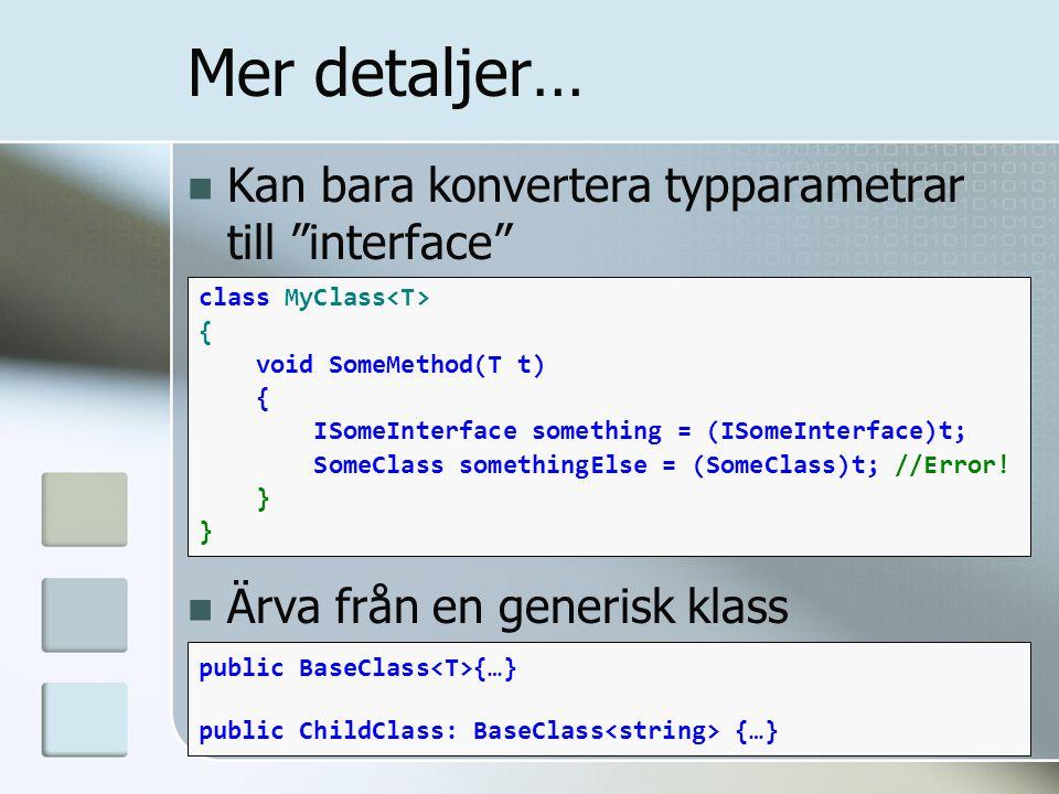 """Kan bara konvertera typparametrar till """"interface"""" Ärva från en generisk klass class MyClass { void SomeMethod(T t) { ISomeInterface something = (ISom"""