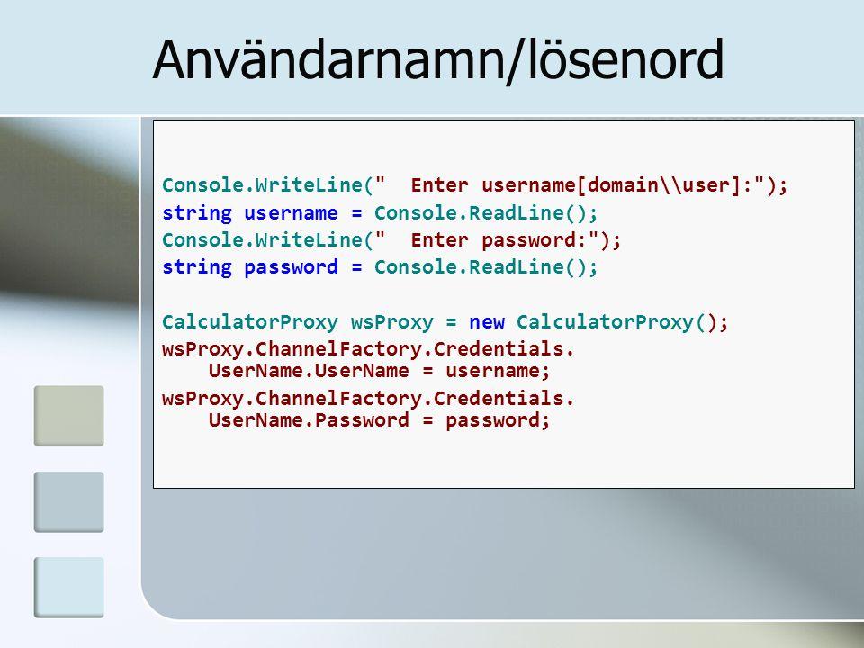 Användarnamn/lösenord Console.WriteLine(