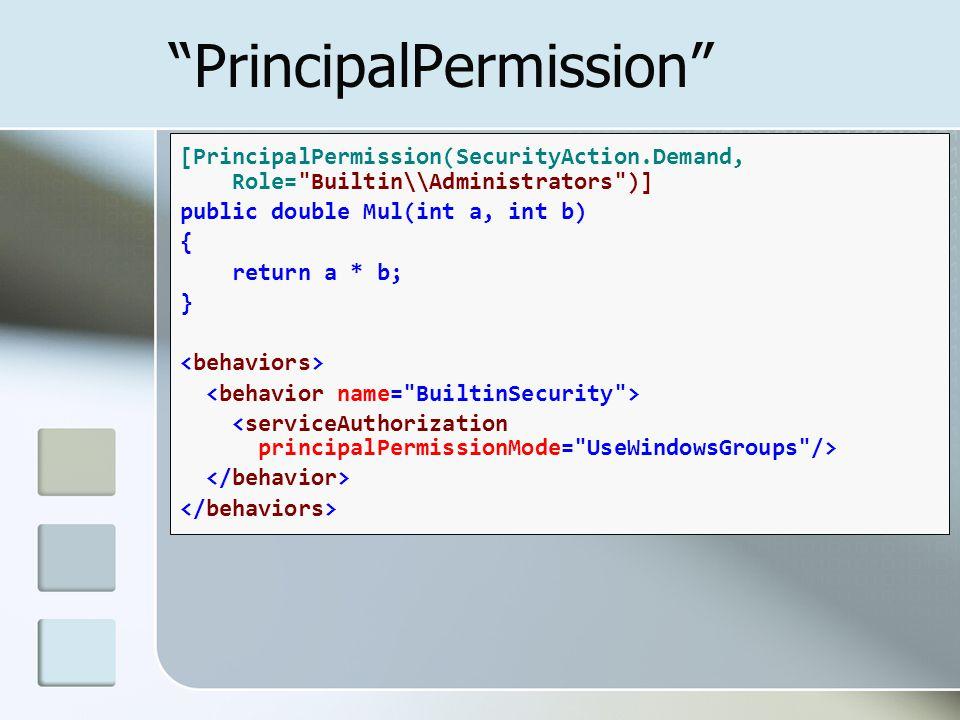 """PrincipalPermission"" [PrincipalPermission(SecurityAction.Demand, Role="
