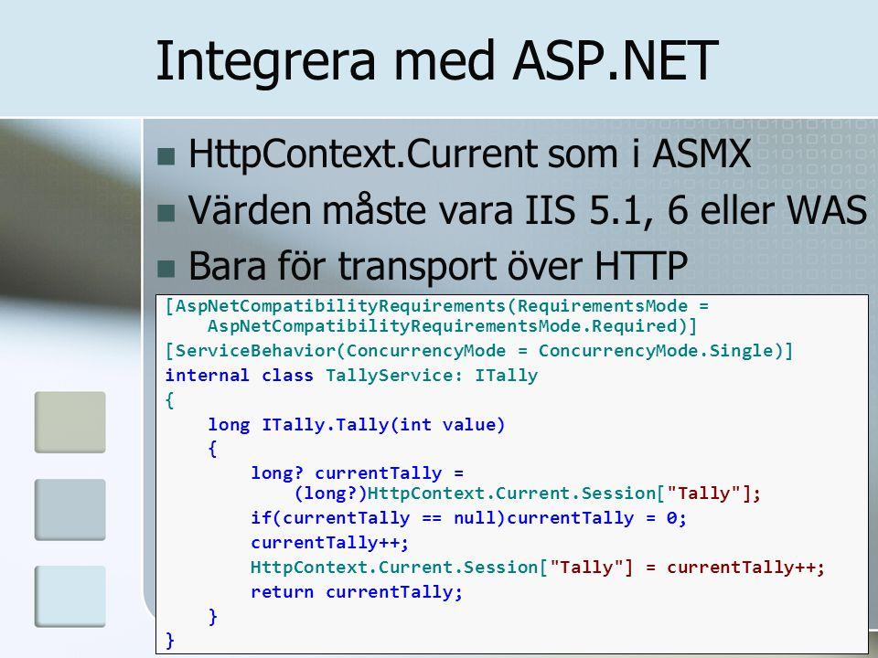 Integrera med ASP.NET HttpContext.Current som i ASMX Värden måste vara IIS 5.1, 6 eller WAS Bara för transport över HTTP [AspNetCompatibilityRequireme