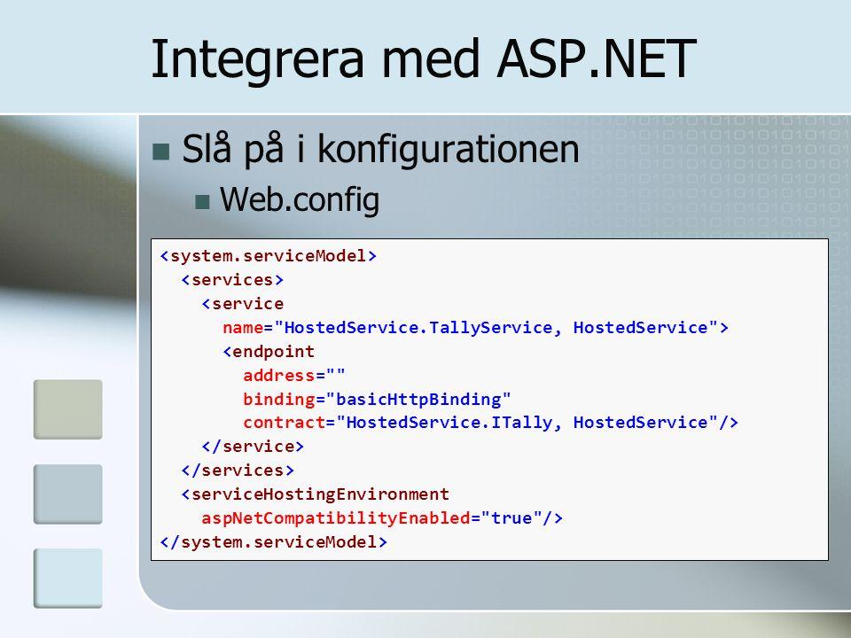 Integrera med ASP.NET Slå på i konfigurationen Web.config <service name=