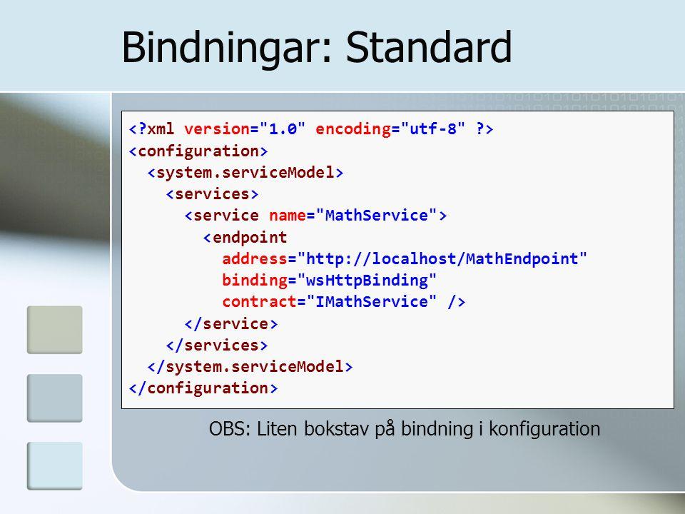 Bindningar: Standard <endpoint address=