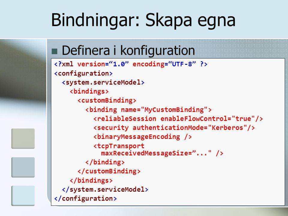 Definera i konfiguration Bindningar: Skapa egna