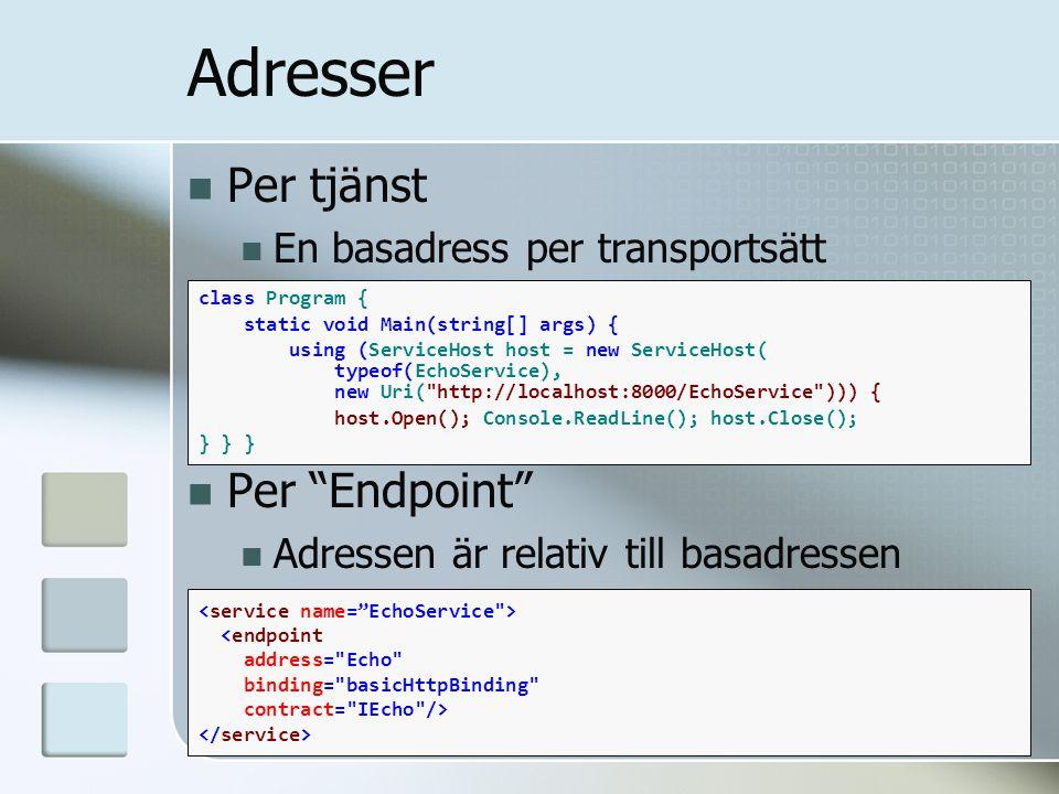 """Per tjänst En basadress per transportsätt Per """"Endpoint"""" Adressen är relativ till basadressen class Program { static void Main(string[] args) { using"""