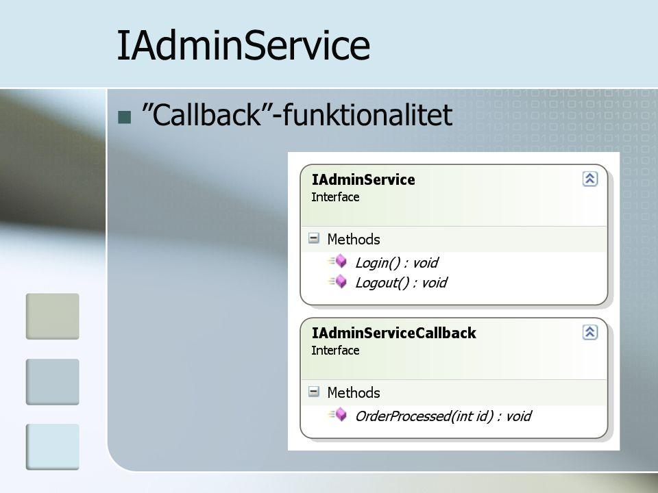 "IAdminService ""Callback""-funktionalitet"