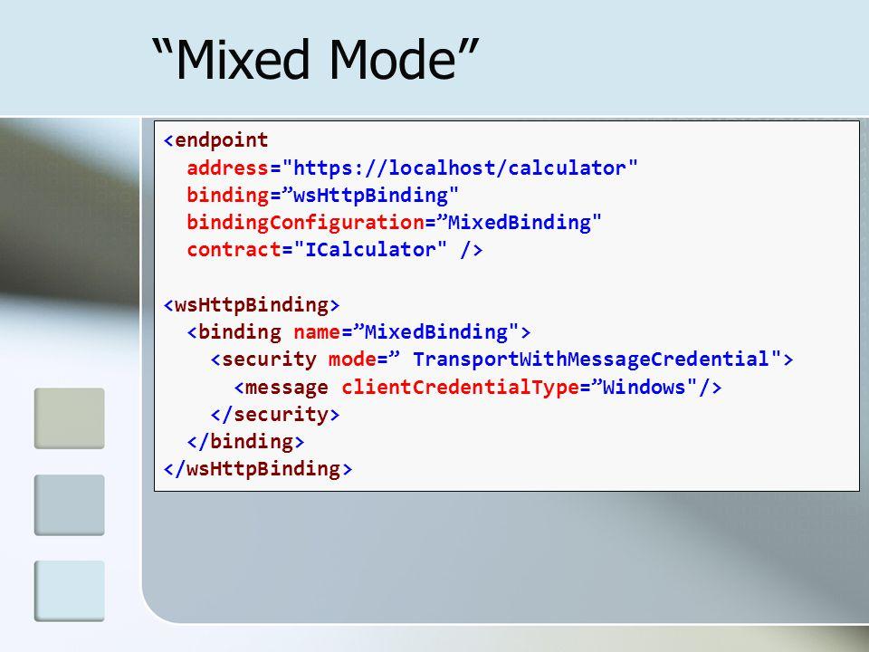 """Mixed Mode"" <endpoint address="
