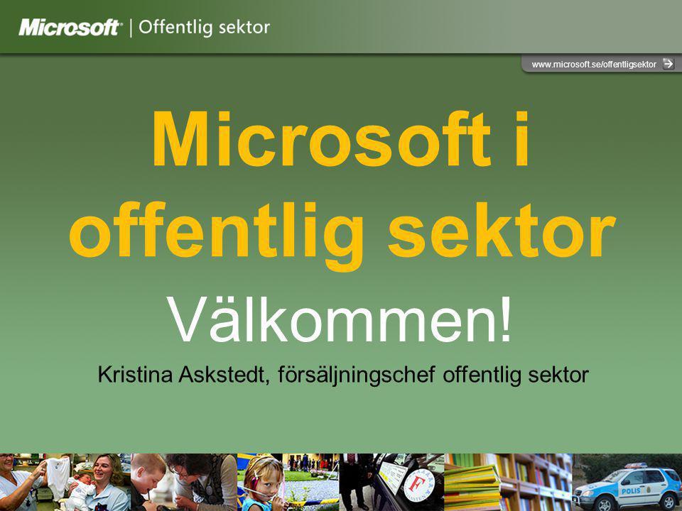 www.microsoft.se/offentligsektor Microsoft i offentlig sektor Välkommen.