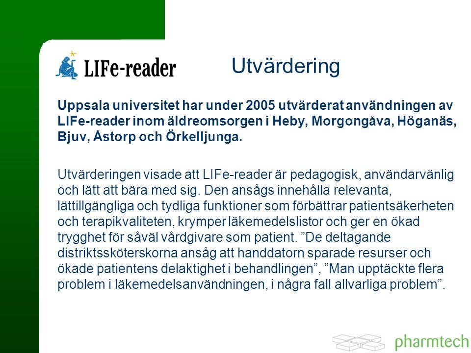 Uppsala universitet har under 2005 utvärderat användningen av LIFe-reader inom äldreomsorgen i Heby, Morgongåva, Höganäs, Bjuv, Åstorp och Örkelljunga.