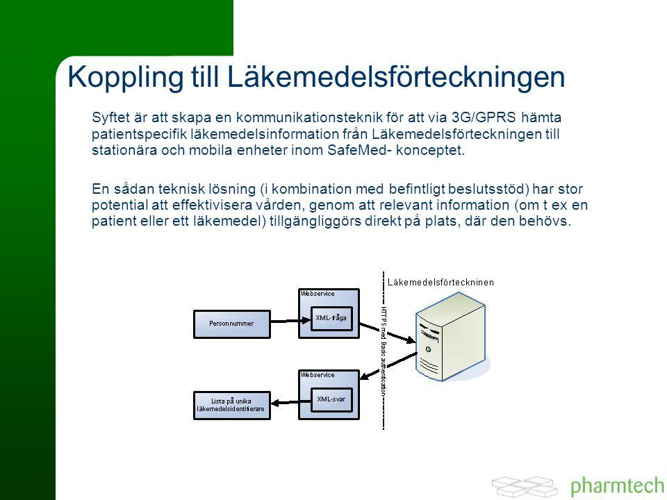Koppling till Läkemedelsförteckningen Syftet är att skapa en kommunikationsteknik för att via 3G/GPRS hämta patientspecifik läkemedelsinformation från Läkemedelsförteckningen till stationära och mobila enheter inom SafeMed- konceptet.