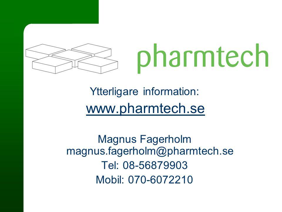 Ytterligare information: www.pharmtech.se Magnus Fagerholm magnus.fagerholm@pharmtech.se Tel: 08-56879903 Mobil: 070-6072210