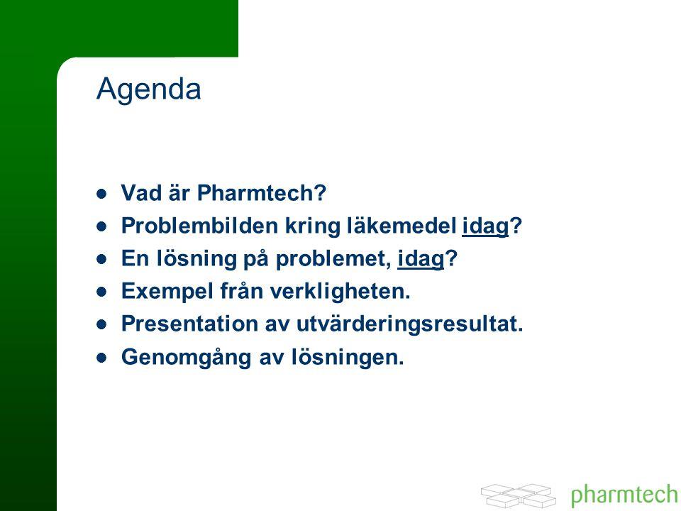 Vad är Pharmtech.Problembilden kring läkemedel idag.