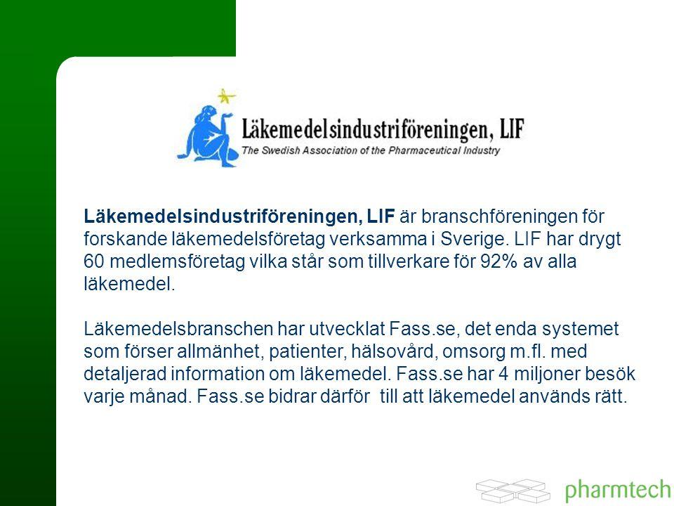 Läkemedelsindustriföreningen, LIF är branschföreningen för forskande läkemedelsföretag verksamma i Sverige.