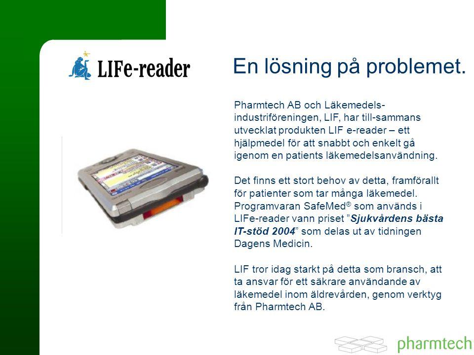 Pharmtech AB och Läkemedels- industriföreningen, LIF, har till-sammans utvecklat produkten LIF e-reader – ett hjälpmedel för att snabbt och enkelt gå igenom en patients läkemedelsanvändning.