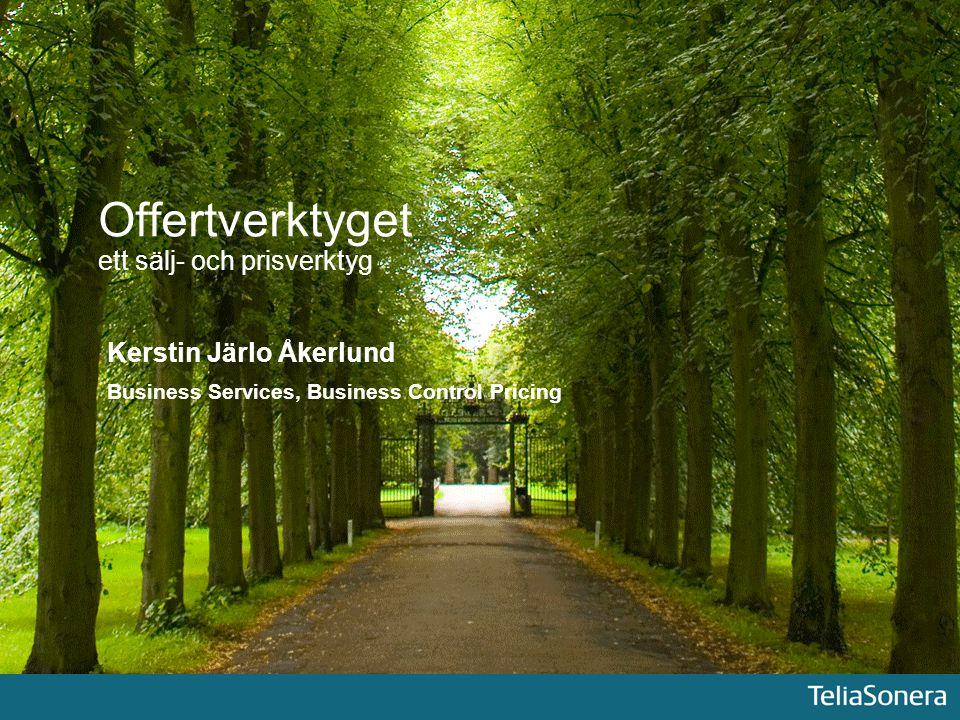 Offertverktyget ett sälj- och prisverktyg Kerstin Järlo Åkerlund Business Services, Business Control Pricing