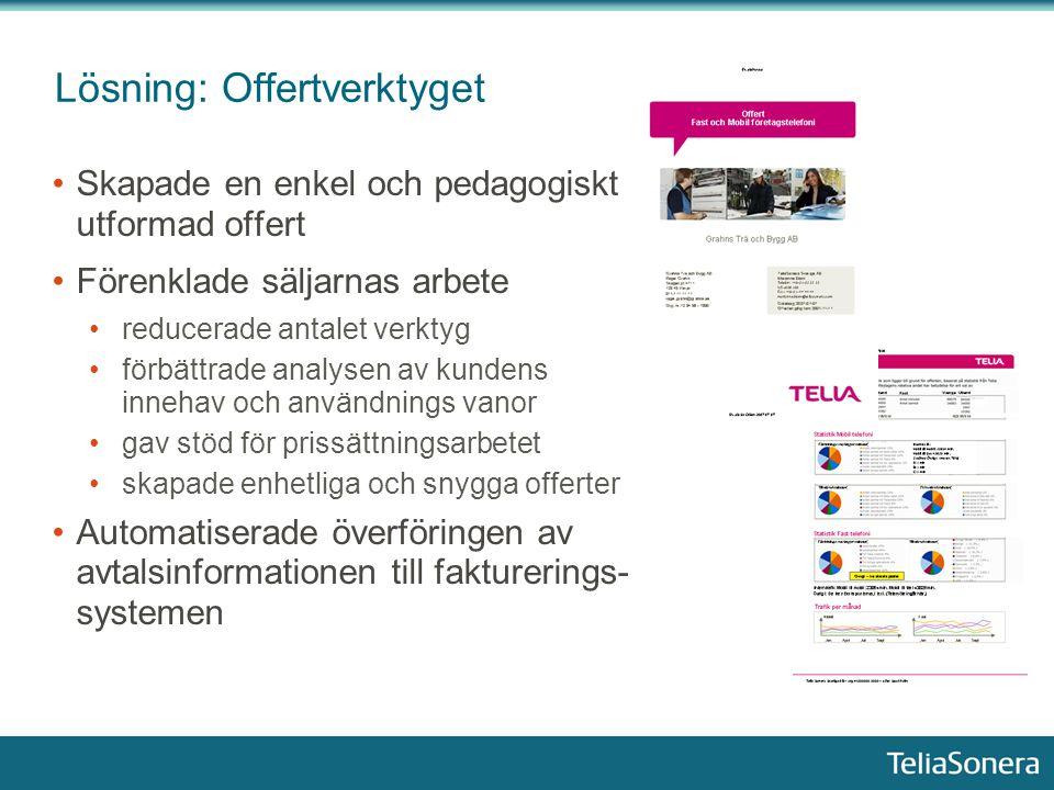 Lösning: Offertverktyget Skapade en enkel och pedagogiskt utformad offert Förenklade säljarnas arbete reducerade antalet verktyg förbättrade analysen