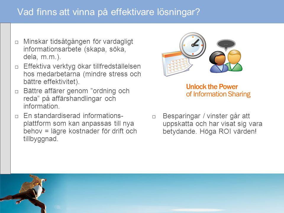  Minskar tidsåtgången för vardagligt informationsarbete (skapa, söka, dela, m.m.).  Effektiva verktyg ökar tillfredställelsen hos medarbetarna (mind