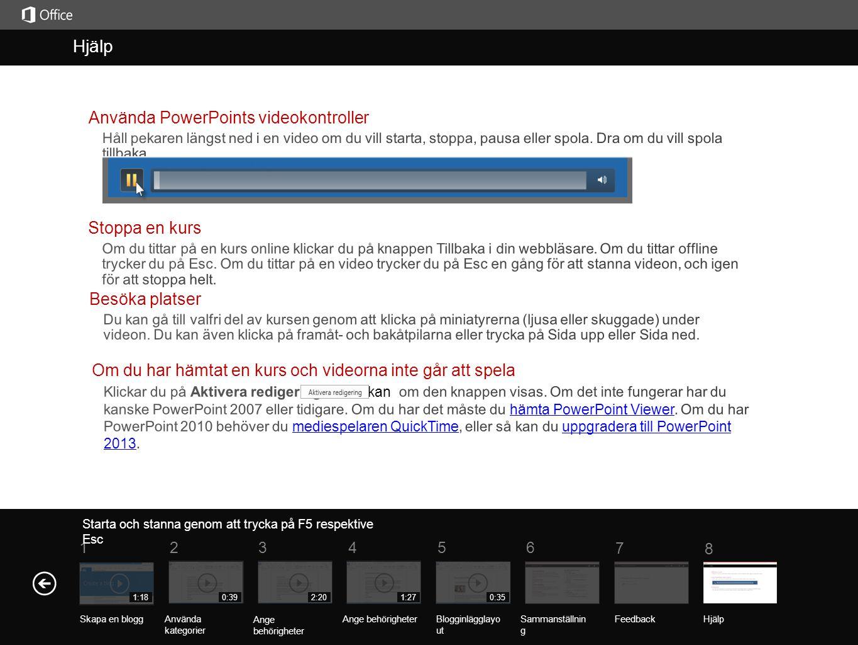 Help Course summary 5 7 61 234 8 Hjälp 1:180:392:201:270:35 Starta och stanna genom att trycka på F5 respektive Esc Sammanställnin g Feedback Hjälp Använda kategorier Ange behörigheter Blogginlägglayo ut Skapa en blogg
