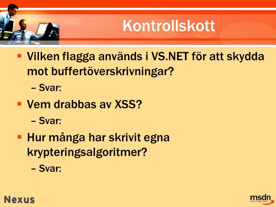 Kontrollskott  Vilken flagga används i VS.NET för att skydda mot buffertöverskrivningar.