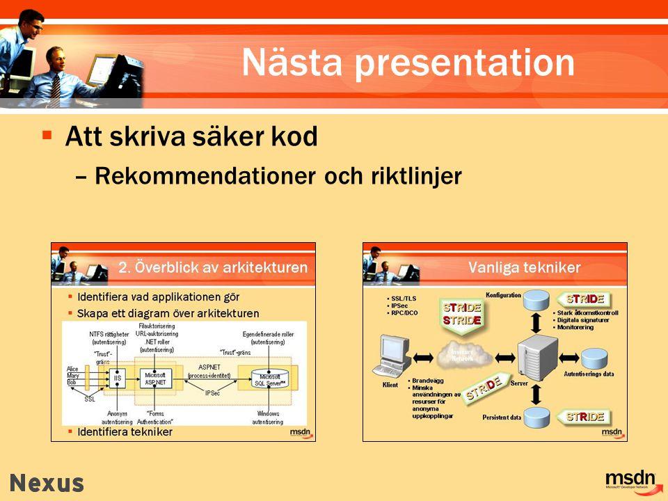 Nästa presentation  Att skriva säker kod –Rekommendationer och riktlinjer