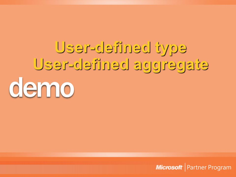 User-defined type User-defined aggregate