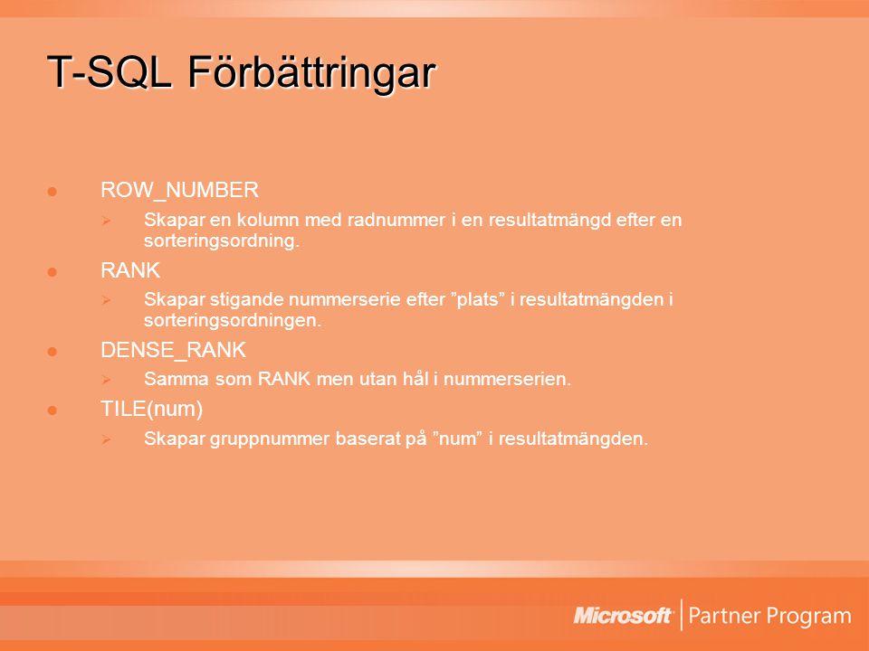 T-SQL Förbättringar ROW_NUMBER  Skapar en kolumn med radnummer i en resultatmängd efter en sorteringsordning.