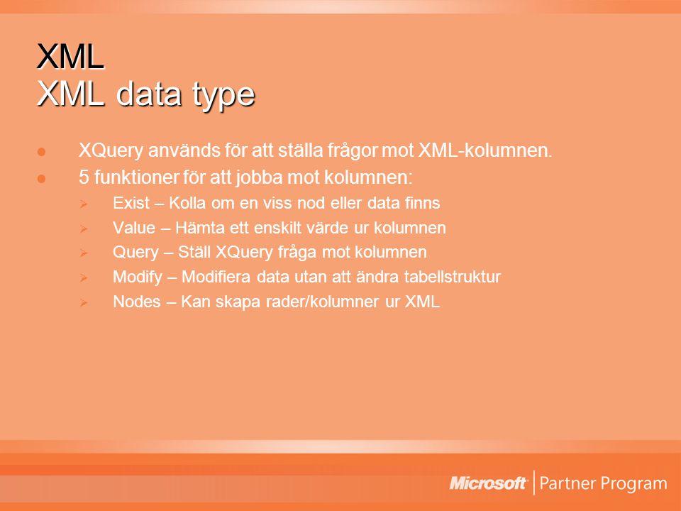 XML XML data type XQuery används för att ställa frågor mot XML-kolumnen.