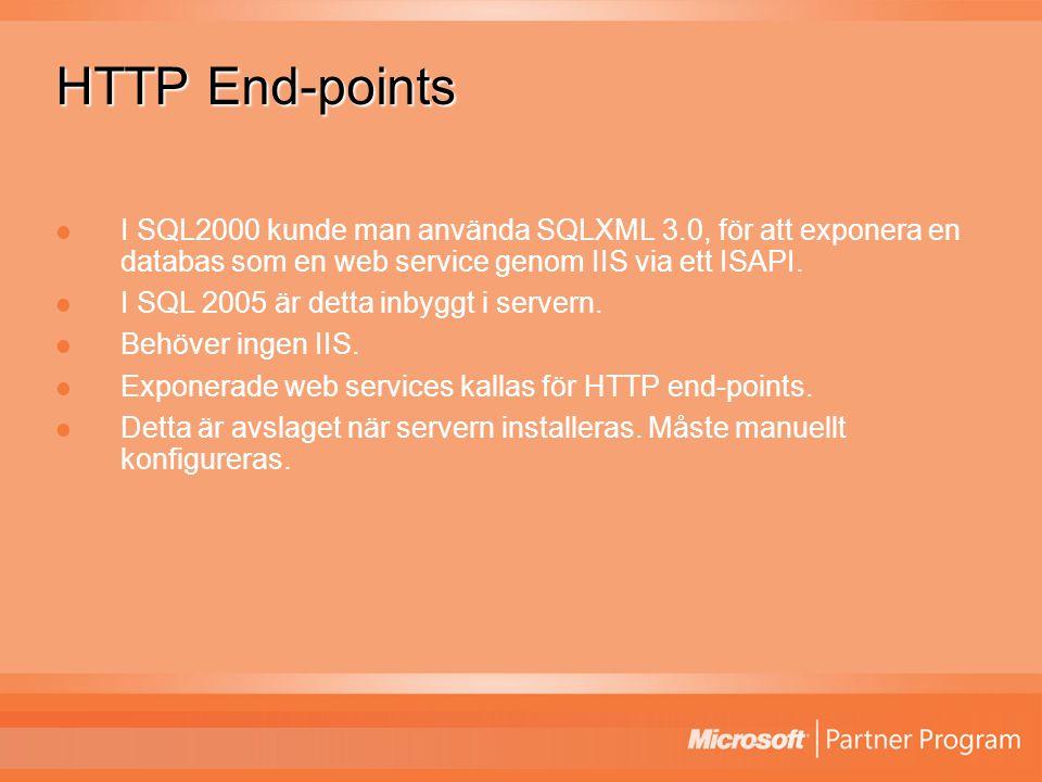 HTTP End-points I SQL2000 kunde man använda SQLXML 3.0, för att exponera en databas som en web service genom IIS via ett ISAPI.
