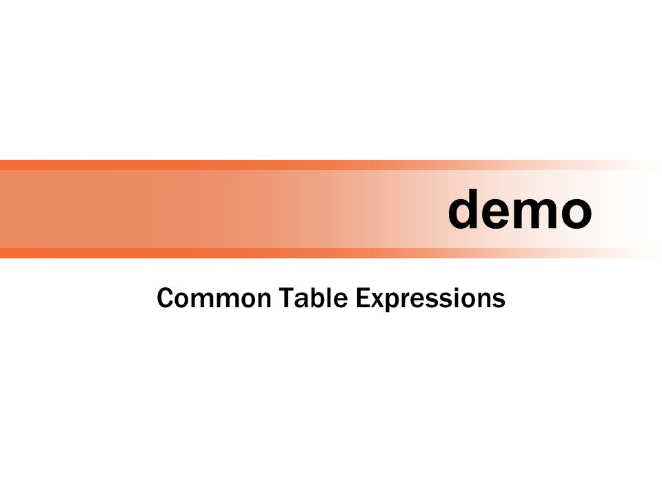 demo Common Table Expressions
