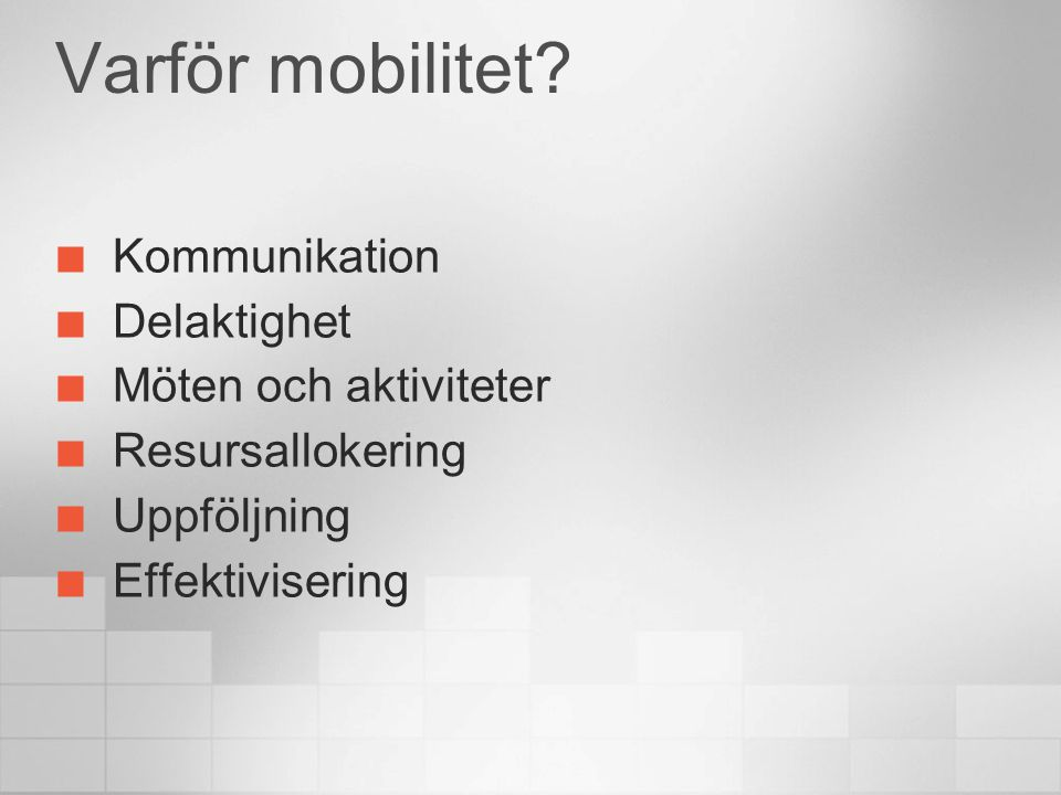 Varför mobilitet.
