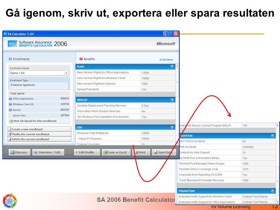 SA 2006 Benefit Calculator Guide 13 Gå igenom, skriv ut, exportera eller spara resultaten