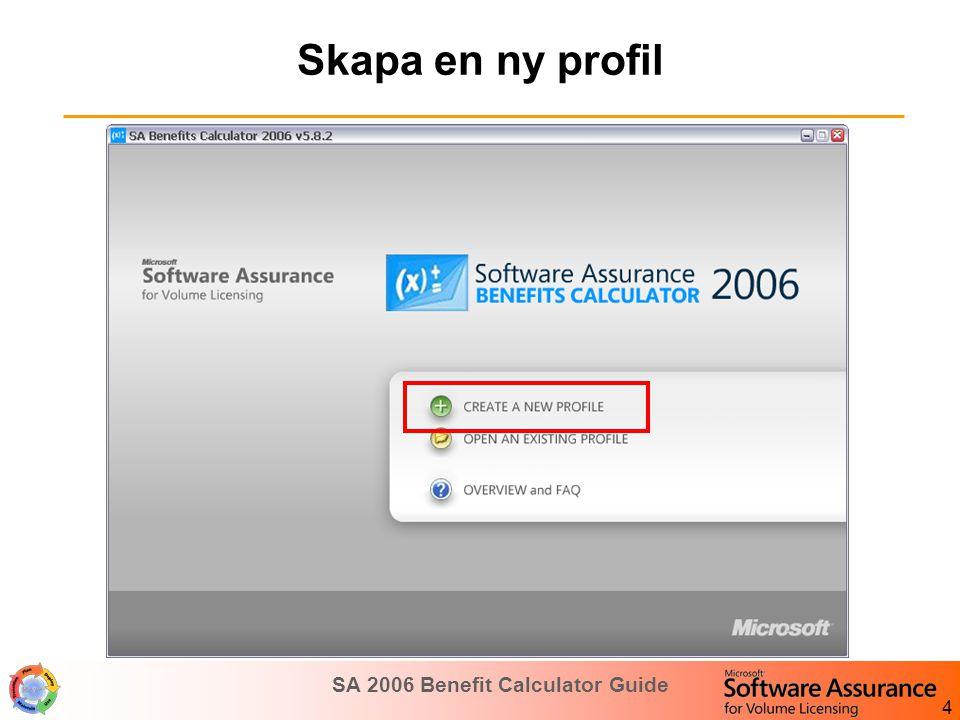 SA 2006 Benefit Calculator Guide 5 Lägg in information om kunden