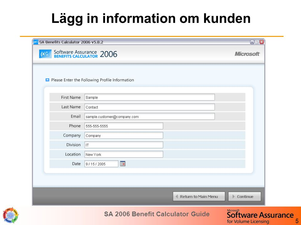SA 2006 Benefit Calculator Guide 6 Välj typ av avtal samt valuta