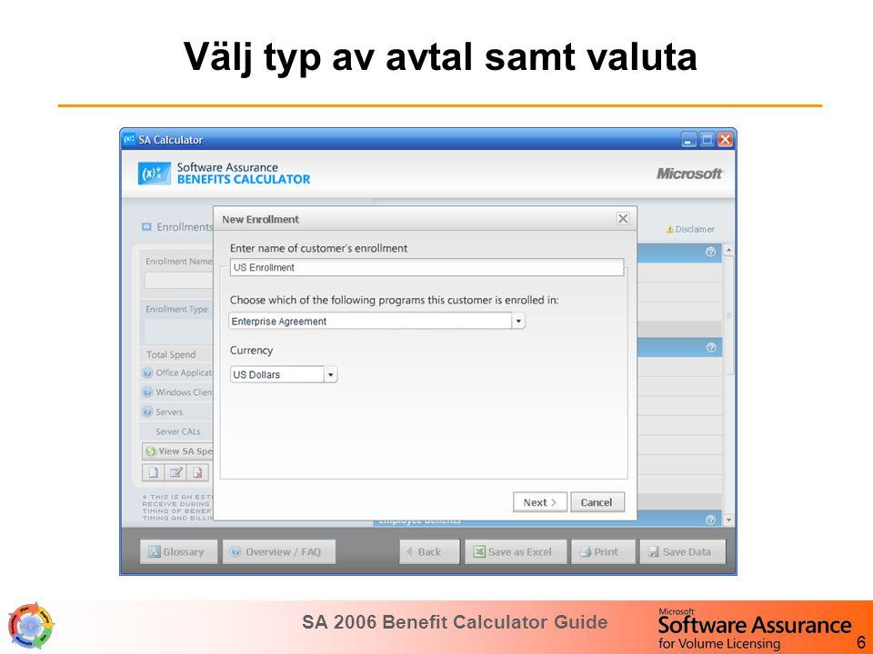 SA 2006 Benefit Calculator Guide 7 Välj vilken/vilka företagsomfattande ('Company-wide') produkt/er som kunden önskar