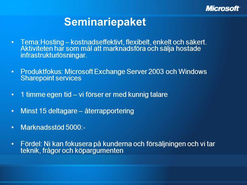 Seminariepaket Tema:Hosting – kostnadseffektivt, flexibelt, enkelt och säkert. Aktiviteten har som mål att marknadsföra och sälja hostade infrastruktu