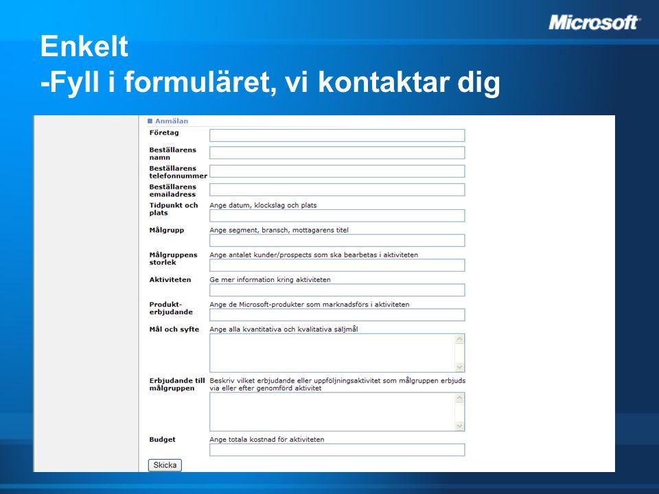 Enkelt -Fyll i formuläret, vi kontaktar dig