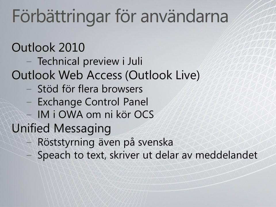 Förbättringar för användarna Generellt − Conversation view − MailTips − Möjlighet till fler items per mapp − SMS från OWA och Outlook − Free/Busy mellan organisationer