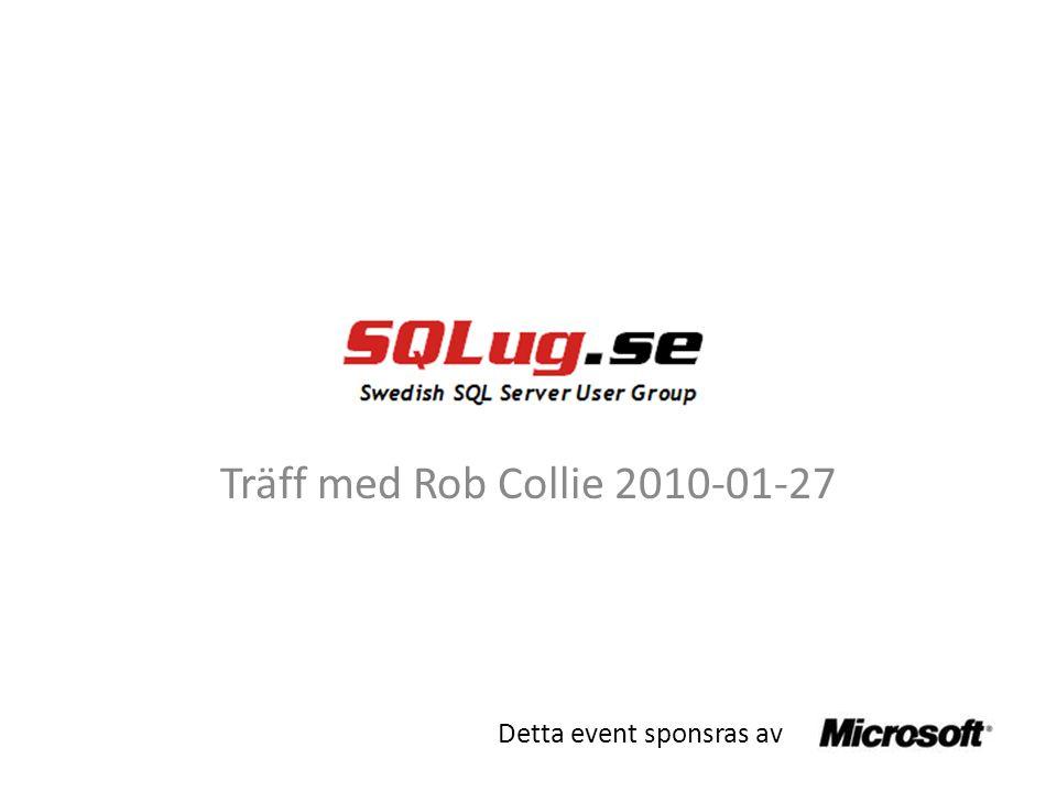 Träff med Rob Collie 2010-01-27 Detta event sponsras av