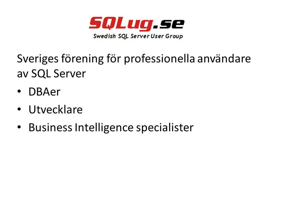 Sveriges förening för professionella användare av SQL Server DBAer Utvecklare Business Intelligence specialister