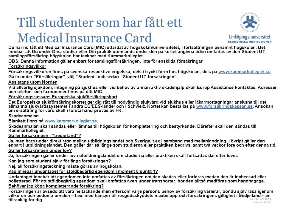 Ekonomiska institutionen 581 83 Linköping www.liu.se/eki Till studenter som har fått ett Medical Insurance Card Du har nu fått ett Medical Insurance C