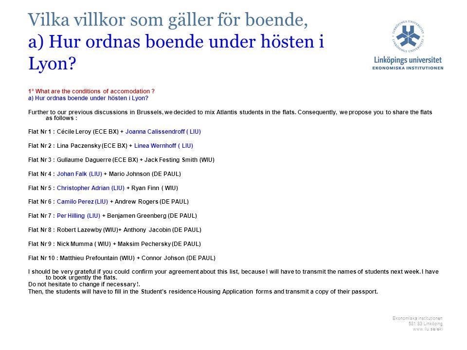 Ekonomiska institutionen 581 83 Linköping www.liu.se/eki Vilka villkor som gäller för boende, a) Hur ordnas boende under hösten i Lyon.