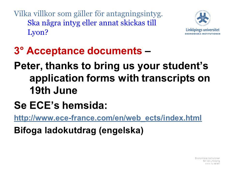 Ekonomiska institutionen 581 83 Linköping www.liu.se/eki Vilka villkor som gäller för antagningsintyg.
