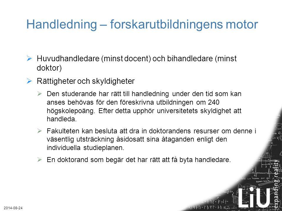 Viktiga dokument  www.iei.liu.se/forskarutbildning www.iei.liu.se/forskarutbildning  Checklista för handledare  Handledarpolicy för forskarutbildningen  Lönejusteringsblankett  … och mycket annat.