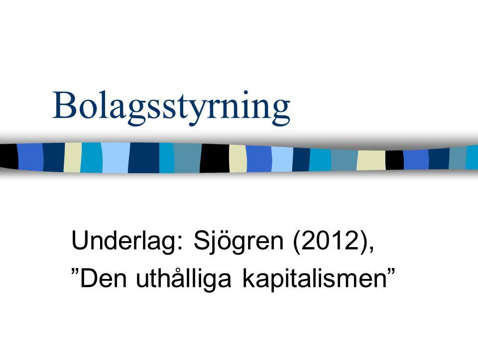 Bolagsstyrning Underlag: Sjögren (2012), Den uthålliga kapitalismen