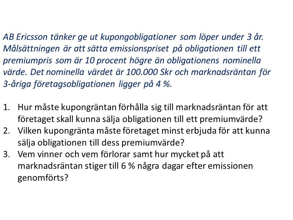AB Ericsson tänker ge ut kupongobligationer som löper under 3 år.
