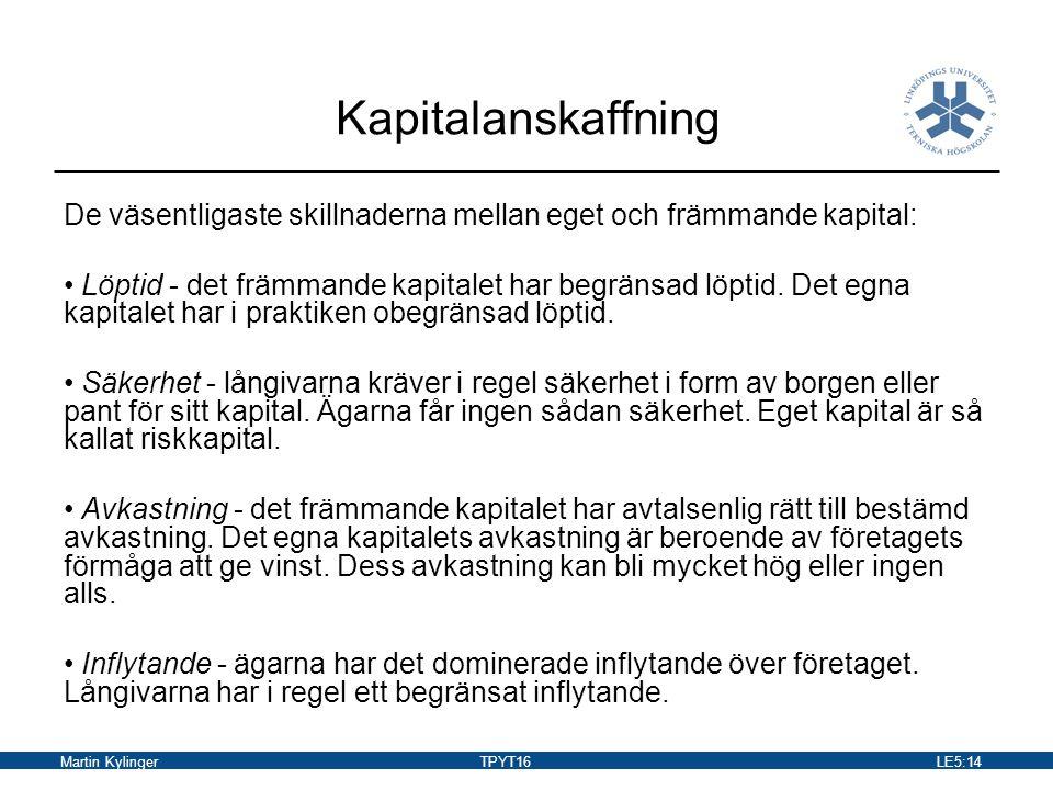 Martin KylingerTPYT16LE5:15 Ekonomistyrning Vad är styrning och ekonomistyrning.