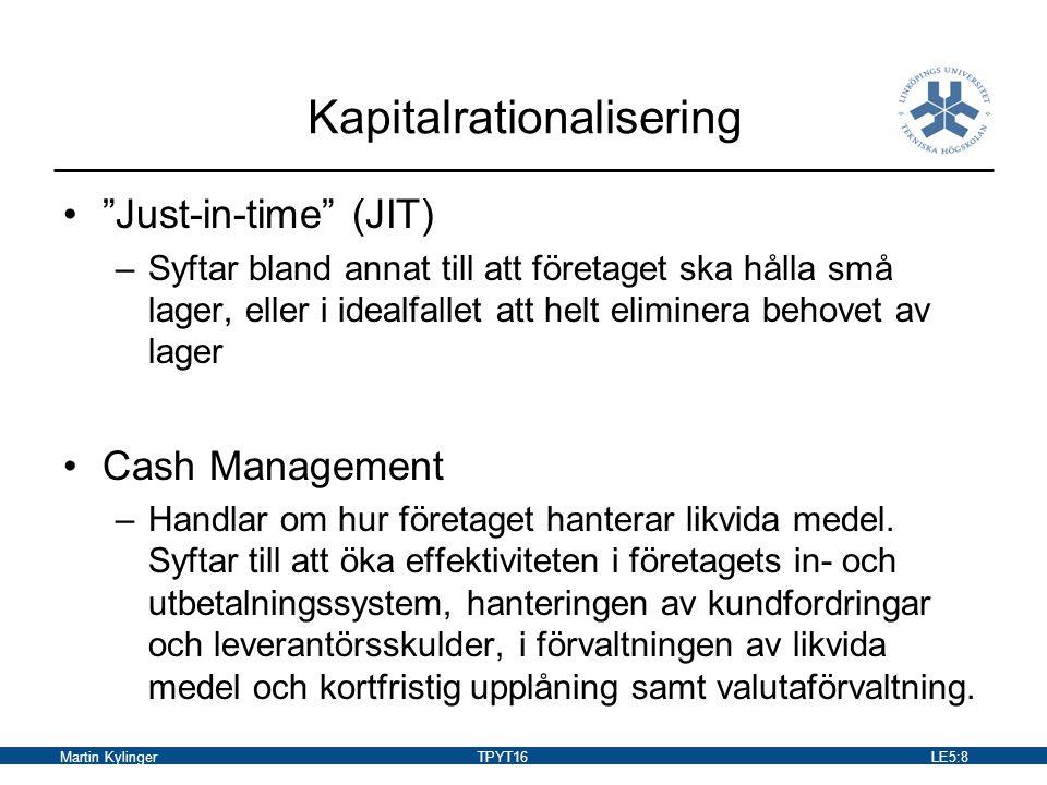 Martin KylingerTPYT16LE5:9 Rörelsekapitalbehov Kapitalbindning som sker i företagets omsättningstillgångar.