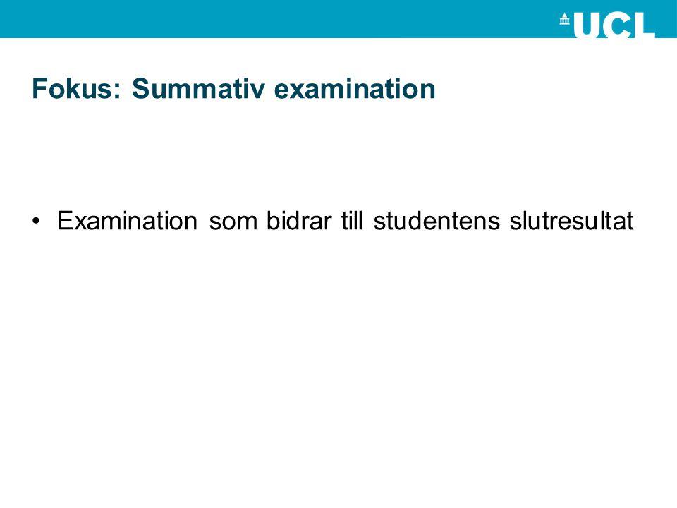 Fokus: Summativ examination Examination som bidrar till studentens slutresultat