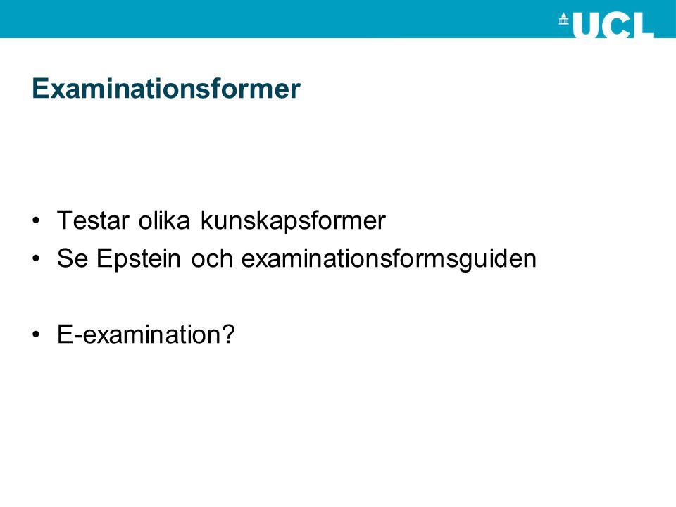 Examinationsformer Testar olika kunskapsformer Se Epstein och examinationsformsguiden E-examination