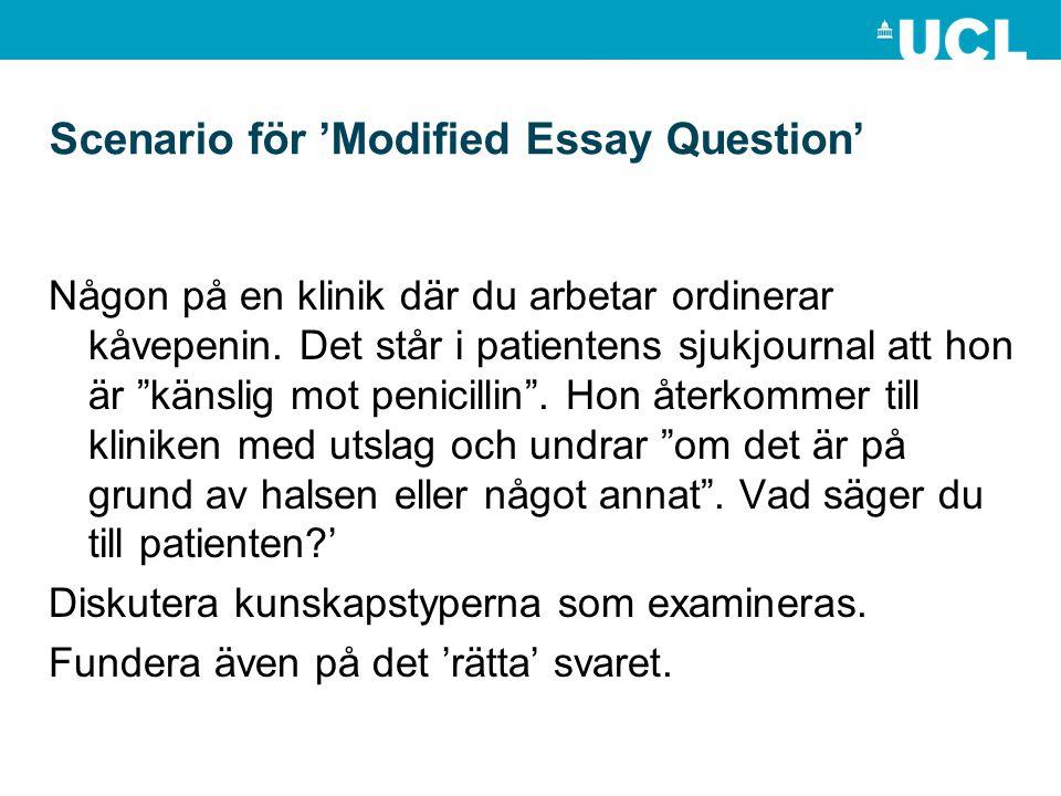 """Scenario för 'Modified Essay Question' Någon på en klinik där du arbetar ordinerar kåvepenin. Det står i patientens sjukjournal att hon är """"känslig mo"""